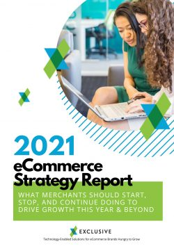 2021 eCommerce Strategy Report